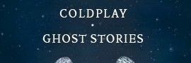 Coldplay » Ghost Stories