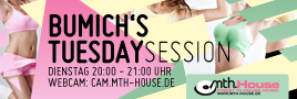 Tuesday Session » Mit Bumich