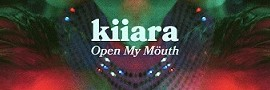 Kiiara » Open My Mouth